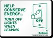 GoGreen Help Conserve Energy Turn Off Lights Sign