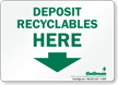GoGreen Deposit Recyclables Here (With Arrow) Sign