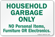 Household Garbage Only No Personal Items, Furniture Sign