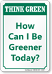 How Can I Be Greener Today? Sign