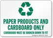 Paper Products Cardboard Only Recycling Sign