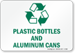 Plastic Bottles and Aluminum Cans Sign