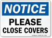 Please Close Covers OSHA Notice Sign