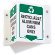 Recyclable Aluminum Cans Projecting Recycling Sign