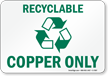 Recyclable Copper Only Sign