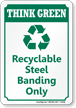 Recyclable Steel Banding Only Think Green Sign