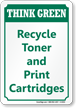Recycle Toner And Print Cartridges Think Green Sign