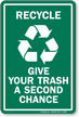 Recycle Give your Trash Second Chance Sign