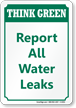 Report All Water Leaks Think Green Sign