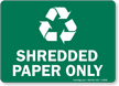 Shredded Paper Only With Recycle Symbol Sign