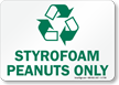 Styrofoam Peanuts Only Sign