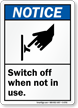 Switch Off When Not In Use Notice Sign