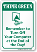 Turn Off Your Computer Think Green Sign
