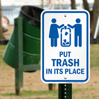 Put Trash In Its Place Signs