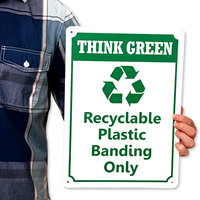 Recyclable Plastic Banding Only Think Green Signs