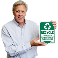 Recycle Disposed Fluorescent Tubes Here Signs
