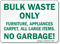 Bulk Waste Only Furniture Appliances No Garbage Sign