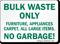 Bulk Waste Only Furniture Appliances No Garbage Sign