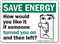 Humorous Save Energy Sign