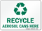 Recycle Aerosol Cans Here With Recycle Symbol Sign