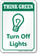 Turn Off Lights Think Green Sign
